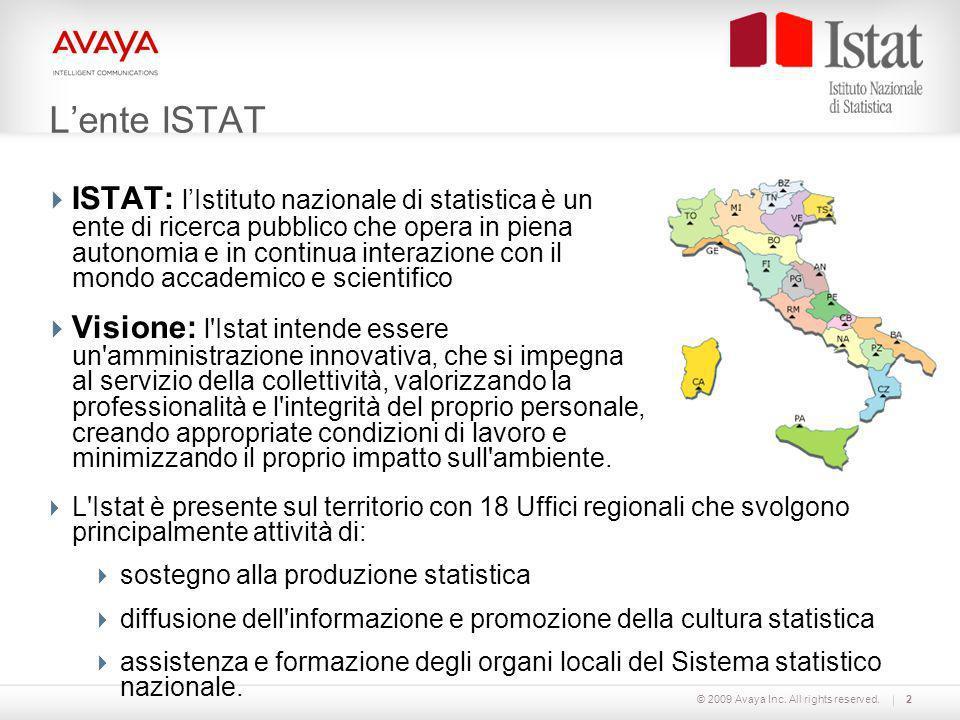 © 2009 Avaya Inc. All rights reserved.2 Lente ISTAT ISTAT: lIstituto nazionale di statistica è un ente di ricerca pubblico che opera in piena autonomi