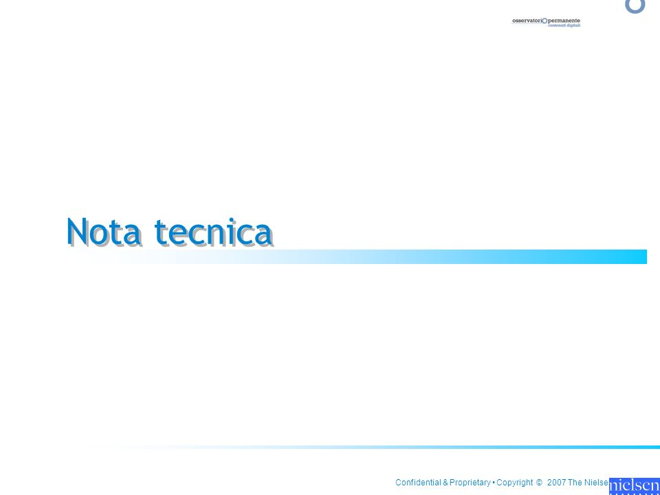 Confidential & Proprietary Copyright © 2007 The Nielsen Company Nota tecnica