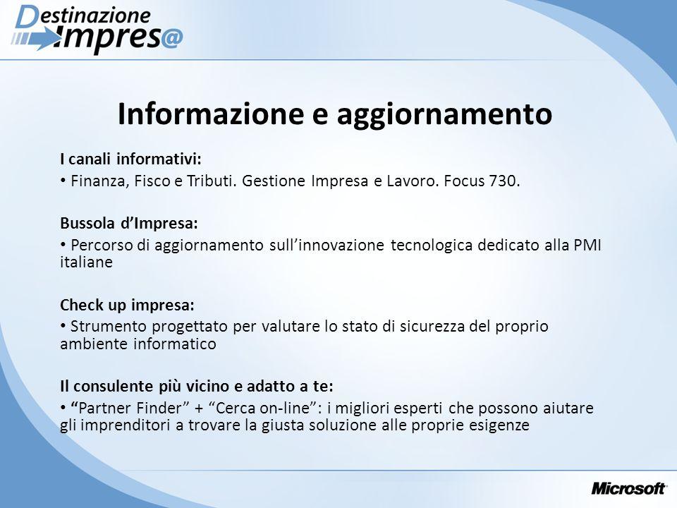 Informazione e aggiornamento I canali informativi: Finanza, Fisco e Tributi. Gestione Impresa e Lavoro. Focus 730. Bussola dImpresa: Percorso di aggio