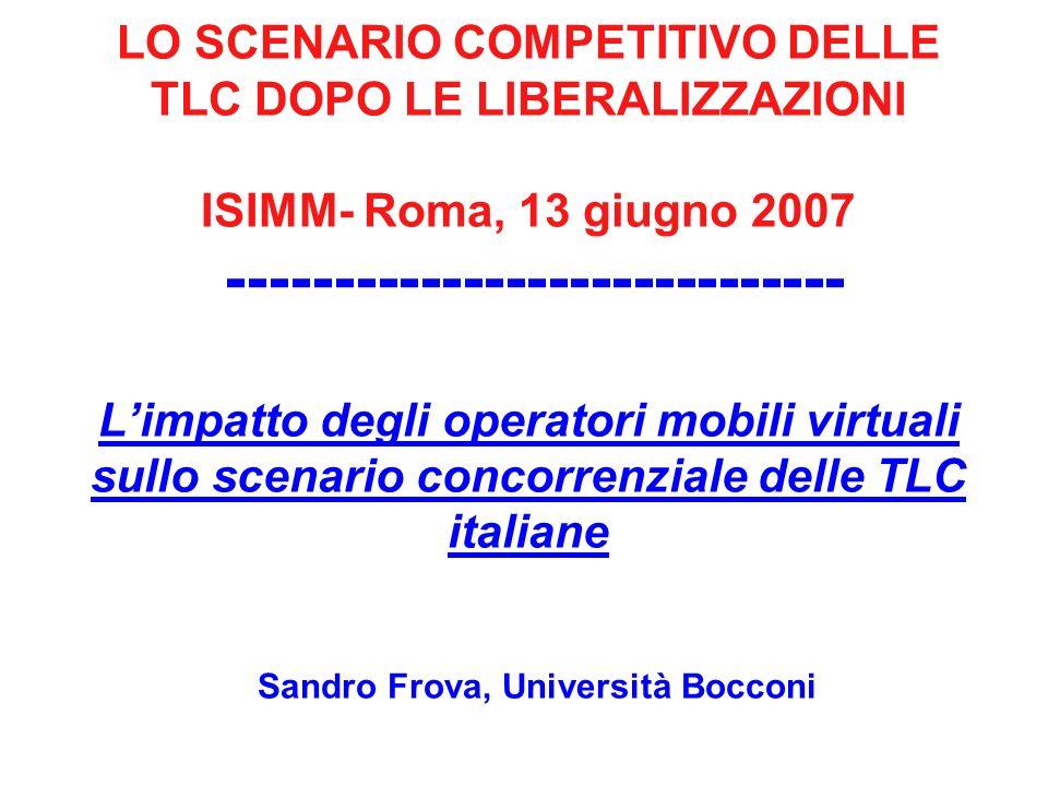 LO SCENARIO COMPETITIVO DELLE TLC DOPO LE LIBERALIZZAZIONI ISIMM- Roma, 13 giugno 2007 ----------------------------- Limpatto degli operatori mobili v