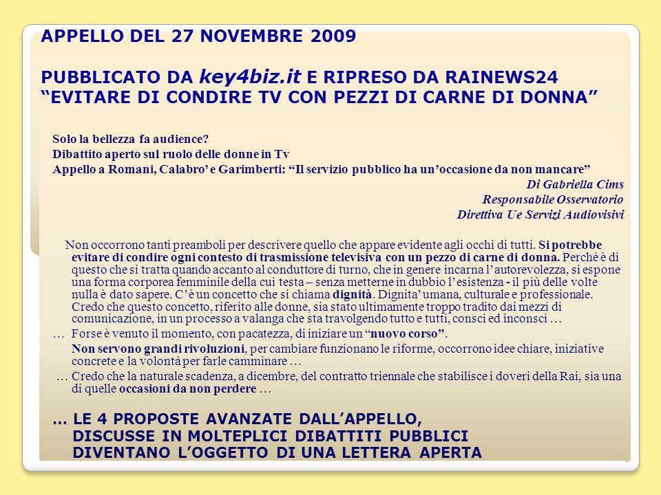 2 APPELLO DEL 27 NOVEMBRE 2009 PUBBLICATO DA key4biz.it E RIPRESO DA RAINEWS24 EVITARE DI CONDIRE TV CON PEZZI DI CARNE DI DONNA Solo la bellezza fa audience.