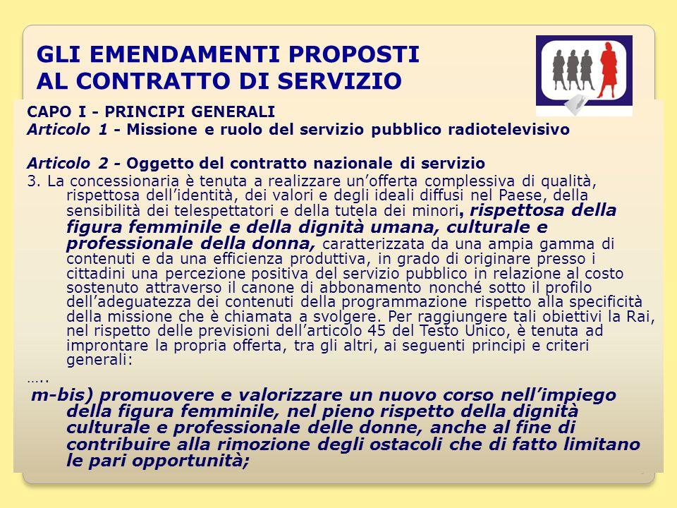 9 GLI EMENDAMENTI PROPOSTI AL CONTRATTO DI SERVIZIO CAPO I - PRINCIPI GENERALI Articolo 1 - Missione e ruolo del servizio pubblico radiotelevisivo Articolo 2 - Oggetto del contratto nazionale di servizio 3.