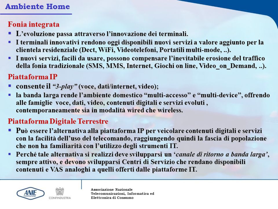 Associazione Nazionale Telecomunicazioni, Informatica ed Elettronica di Consumo Ambiente Home Fonia integrata L evoluzione passa attraverso linnovazio