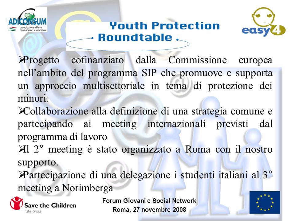 Forum Giovani e Social Network Roma, 27 novembre 2008 Progetto cofinanziato dalla Commissione europea nellambito del programma SIP che promuove e supp