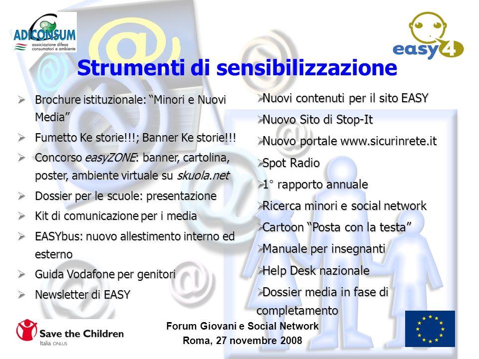 Forum Giovani e Social Network Roma, 27 novembre 2008 Strumenti di sensibilizzazione Brochure istituzionale: Minori e Nuovi Media Brochure istituziona