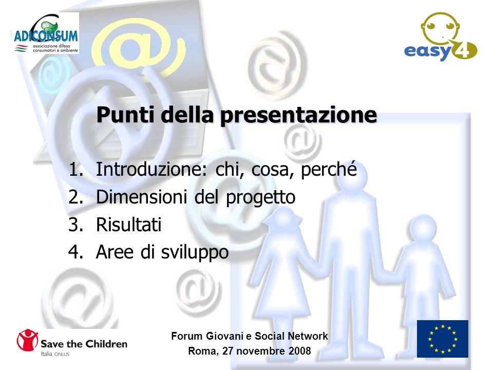 Punti della presentazione 1.Introduzione: chi, cosa, perché 2.Dimensioni del progetto 3.Risultati 4.Aree di sviluppo Forum Giovani e Social Network Ro
