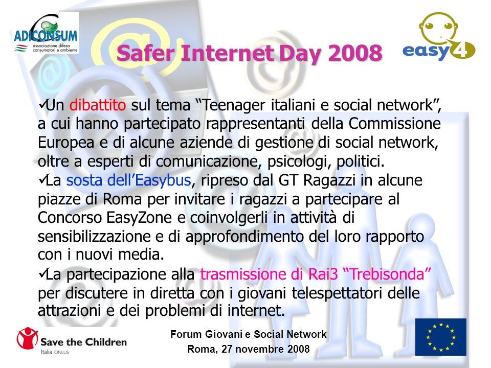 Forum Giovani e Social Network Roma, 27 novembre 2008 Safer Internet Day 2008 Un dibattito sul tema Teenager italiani e social network, a cui hanno pa