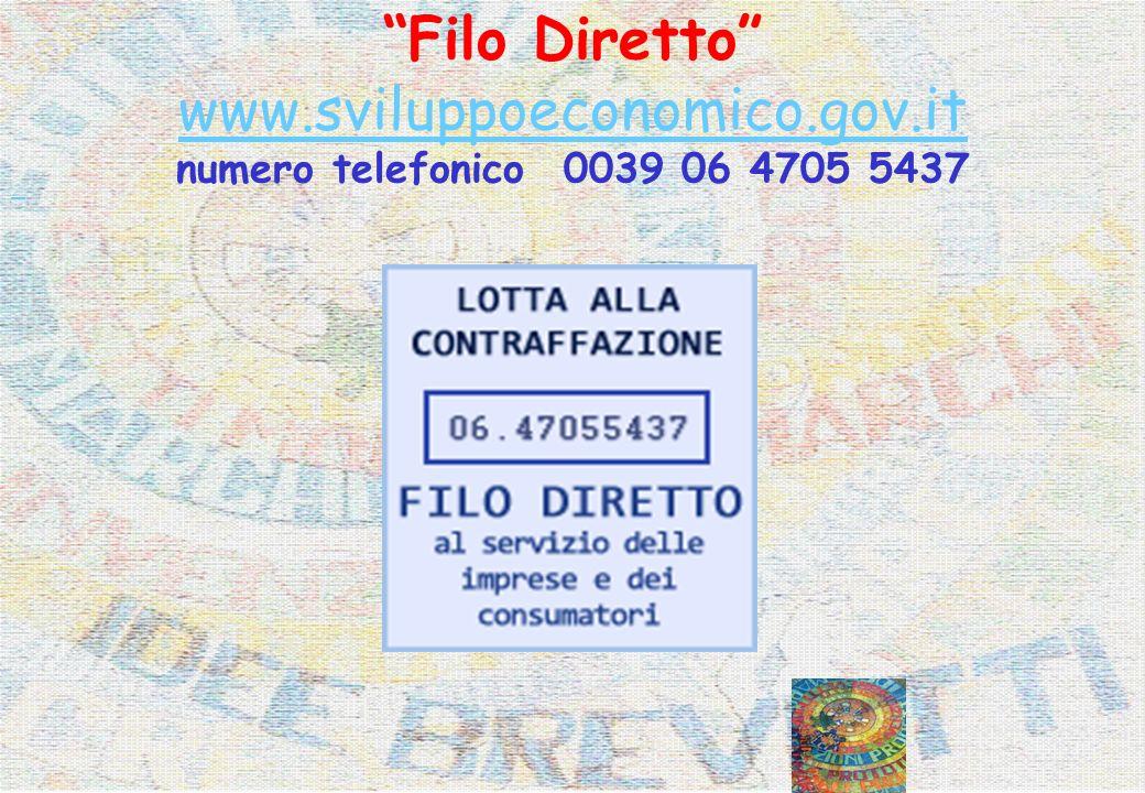 Filo Diretto www.sviluppoeconomico.gov.it numero telefonico 0039 06 4705 5437 www.sviluppoeconomico.gov.it