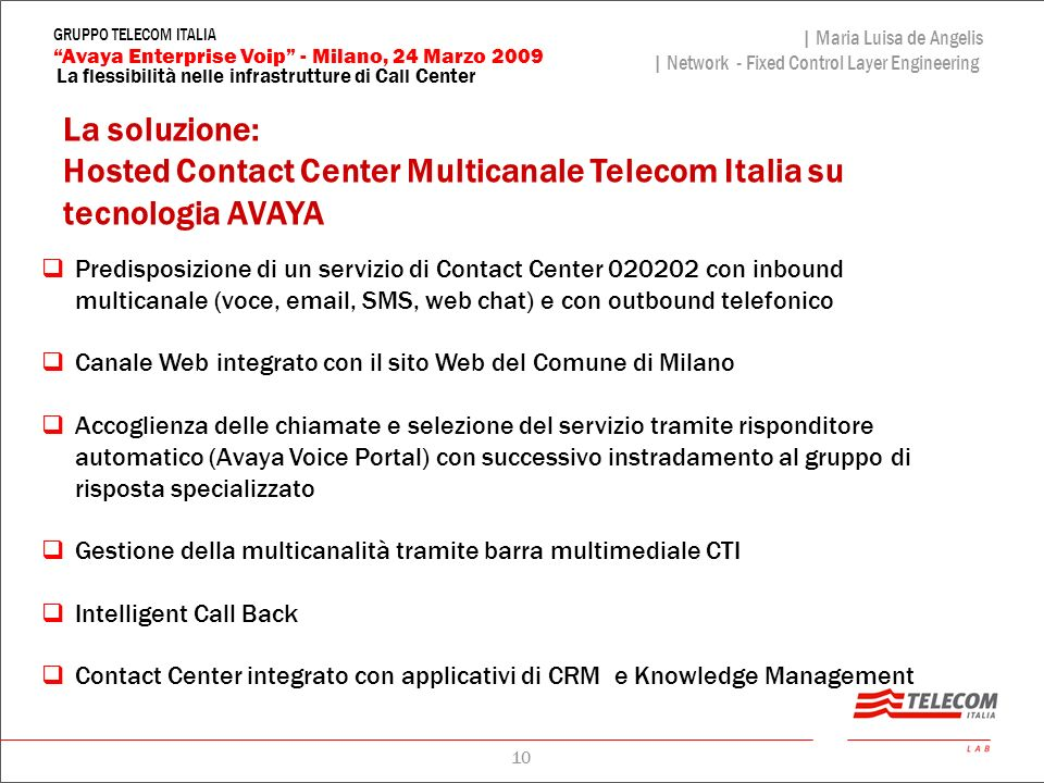10 La flessibilità nelle infrastrutture di Call Center | Maria Luisa de Angelis | Network - Fixed Control Layer Engineering Avaya Enterprise Voip - Mi