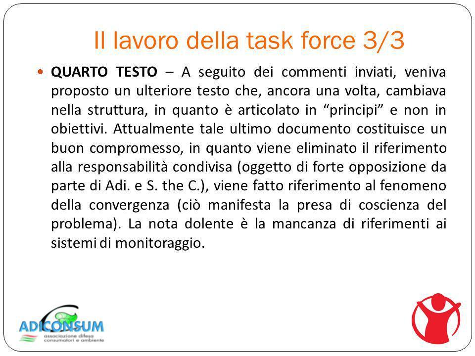 Il lavoro della task force 3/3 QUARTO TESTO – A seguito dei commenti inviati, veniva proposto un ulteriore testo che, ancora una volta, cambiava nella struttura, in quanto è articolato in principi e non in obiettivi.