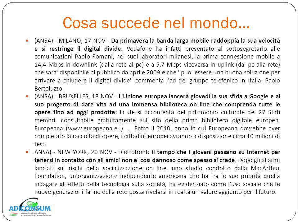 Cosa succede nel mondo… (ANSA) - MILANO, 17 NOV - Da primavera la banda larga mobile raddoppia la sua velocità e si restringe il digital divide.