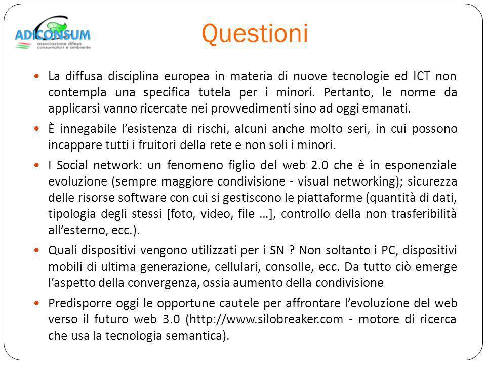 Questioni La diffusa disciplina europea in materia di nuove tecnologie ed ICT non contempla una specifica tutela per i minori.