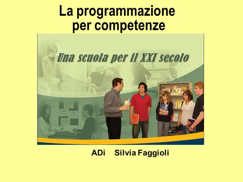 La programmazione per competenze ADi Silvia Faggioli