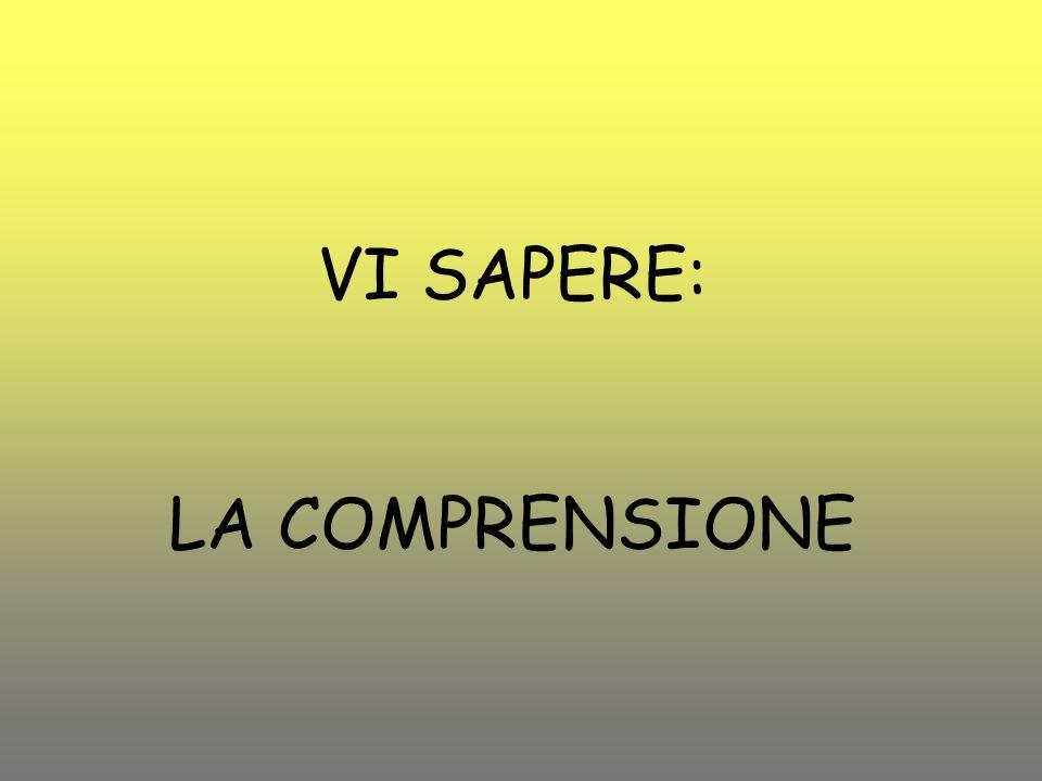 VI SAPERE: LA COMPRENSIONE