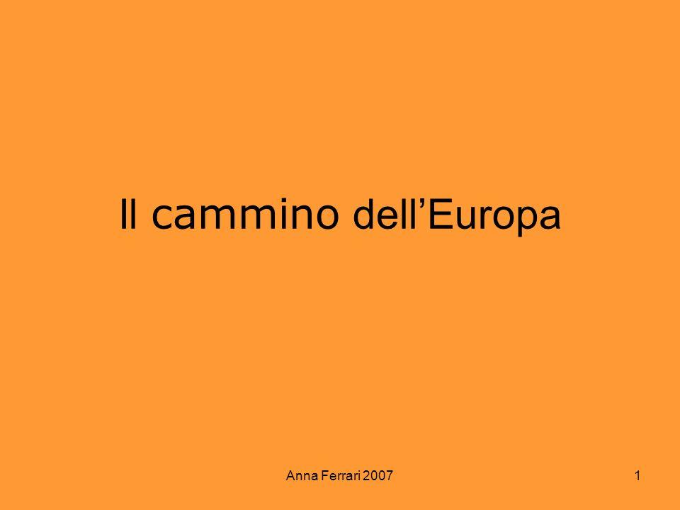 Anna Ferrari 2007 1 Il cammino dellEuropa