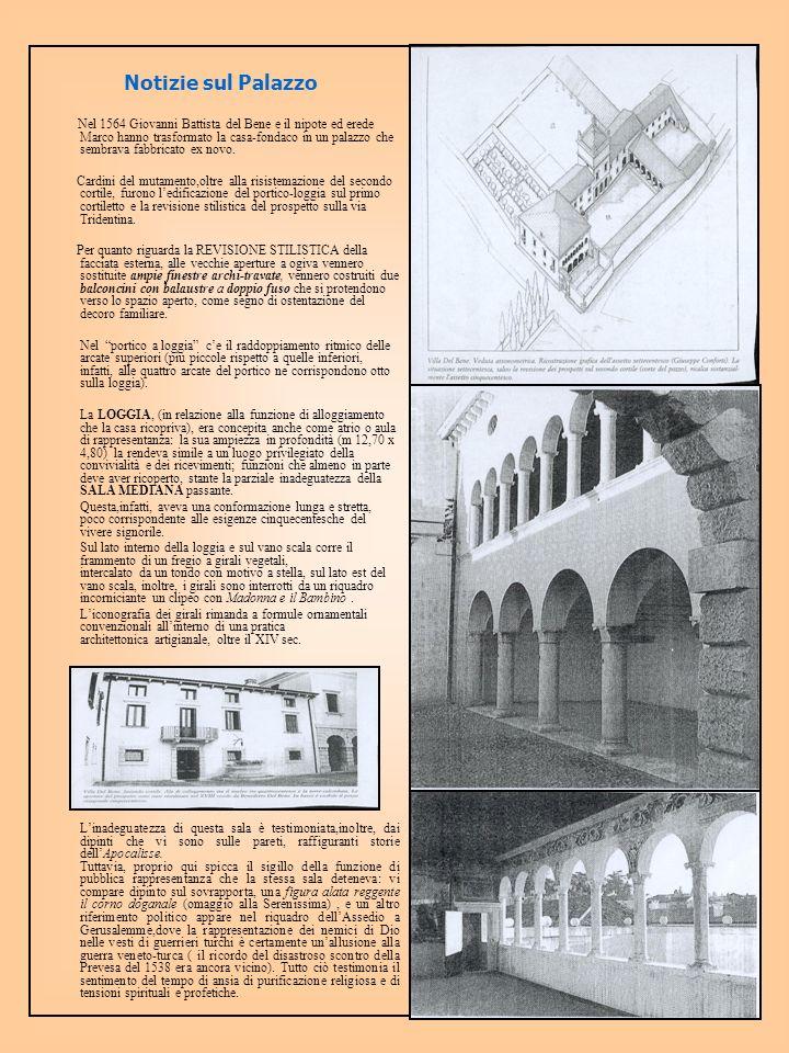Notizie sul Palazzo Nel 1564 Giovanni Battista del Bene e il nipote ed erede Marco hanno trasformato la casa-fondaco in un palazzo che sembrava fabbricato ex novo.