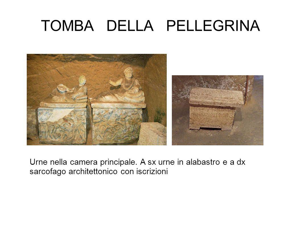 TOMBA DELLA PELLEGRINA Urne nella camera principale. A sx urne in alabastro e a dx sarcofago architettonico con iscrizioni