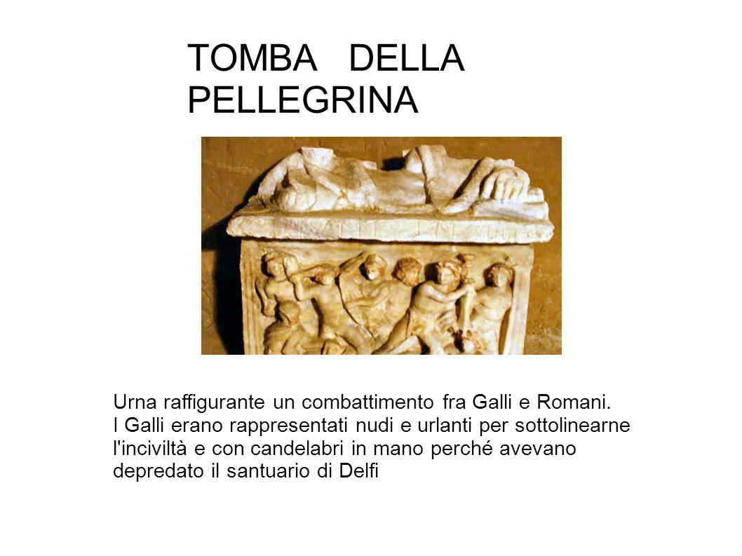 TOMBA DELLA PELLEGRINA Urna raffigurante un combattimento fra Galli e Romani. I Galli erano rappresentati nudi e urlanti per sottolinearne l'inciviltà