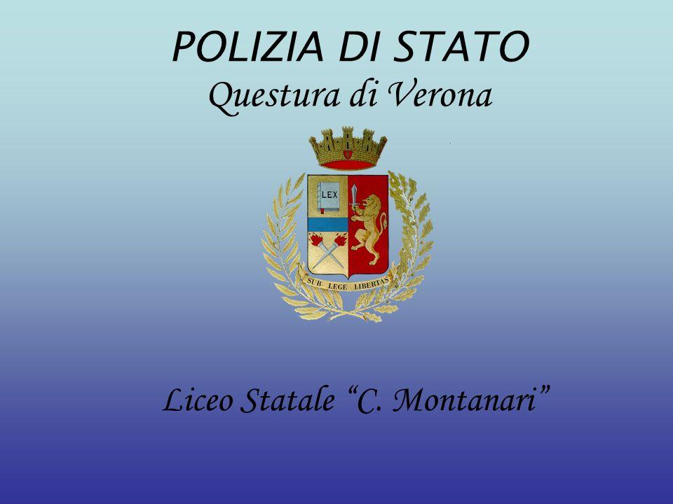 Liceo Statale C. Montanari POLIZIA DI STATO Questura di Verona