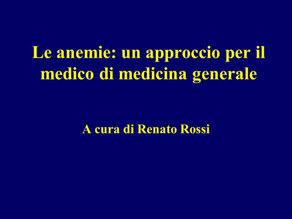 Le anemie: un approccio per il medico di medicina generale A cura di Renato Rossi