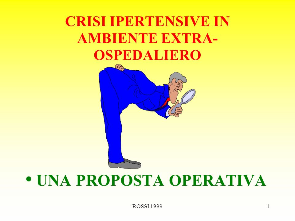 ROSSI 19991 CRISI IPERTENSIVE IN AMBIENTE EXTRA- OSPEDALIERO UNA PROPOSTA OPERATIVA
