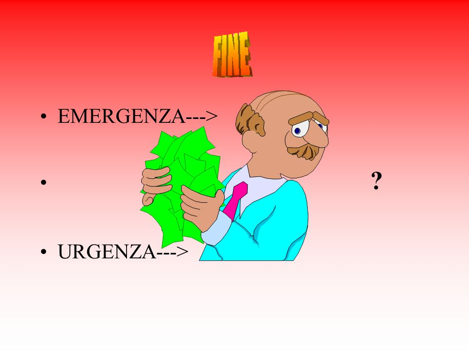 . EMERGENZA---> URGENZA--->