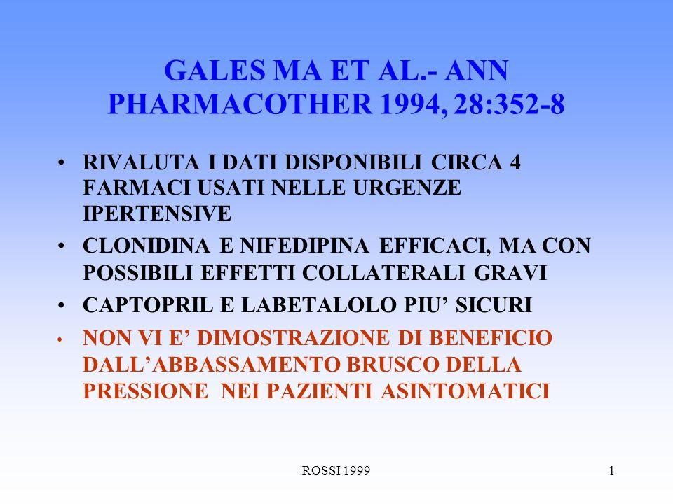 ROSSI 19991 ABDELWAHAB W ET AL.- J CLIN PHARMACOL, 1995, 35: 747-62 FA UNAMPIA REVISIONE DEL TRATTAMENTO DELLE EMERGENZE E DELLE URGENZE IPERTENSIVE