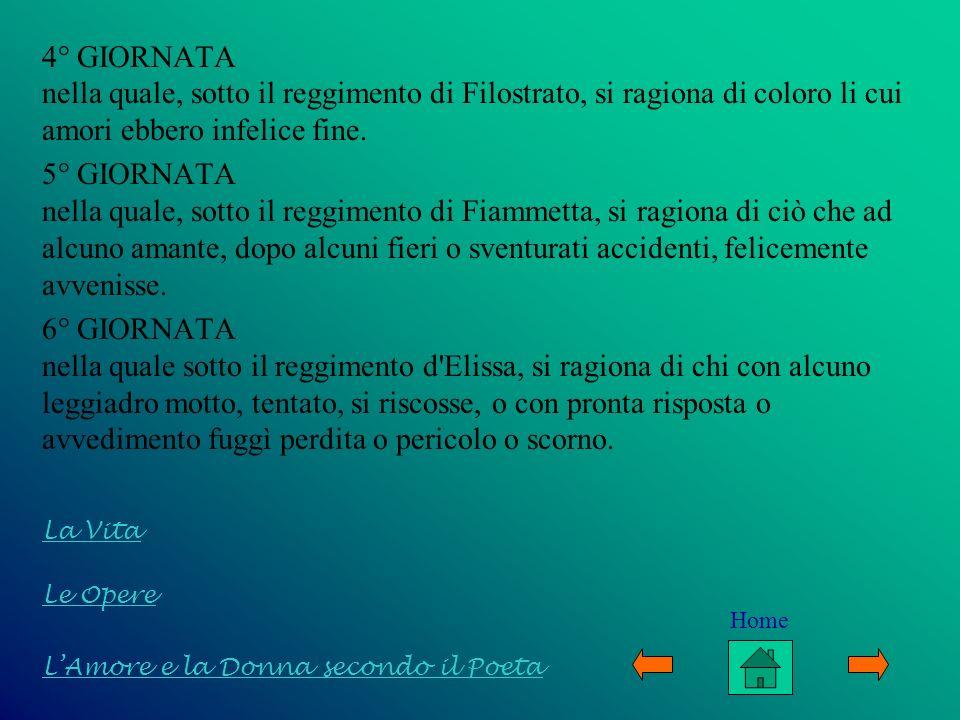 4° GIORNATA nella quale, sotto il reggimento di Filostrato, si ragiona di coloro li cui amori ebbero infelice fine. 5° GIORNATA nella quale, sotto il