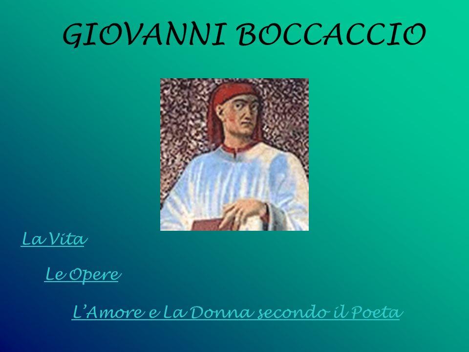 GIOVANNI BOCCACCIO La Vita Le Opere LAmore e La Donna secondo il Poeta