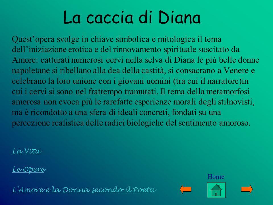 La caccia di Diana Questopera svolge in chiave simbolica e mitologica il tema delliniziazione erotica e del rinnovamento spirituale suscitato da Amore
