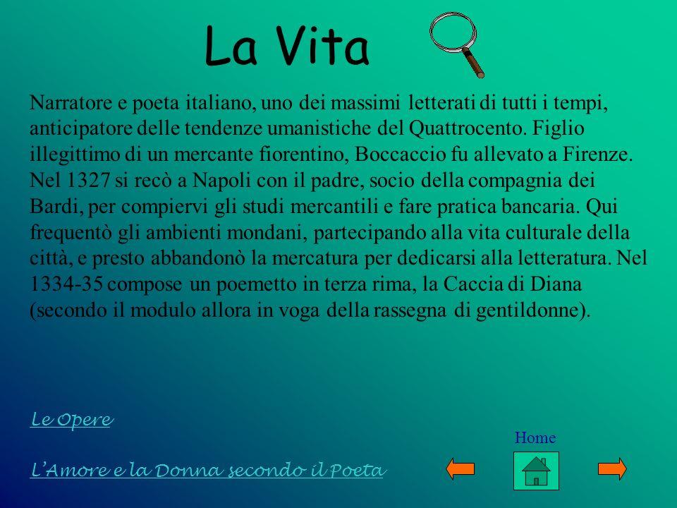 La Vita Narratore e poeta italiano, uno dei massimi letterati di tutti i tempi, anticipatore delle tendenze umanistiche del Quattrocento. Figlio illeg