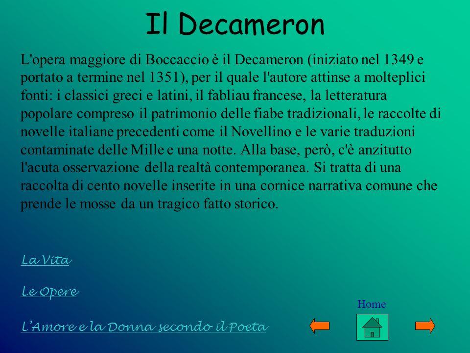 Il Decameron L'opera maggiore di Boccaccio è il Decameron (iniziato nel 1349 e portato a termine nel 1351), per il quale l'autore attinse a molteplici