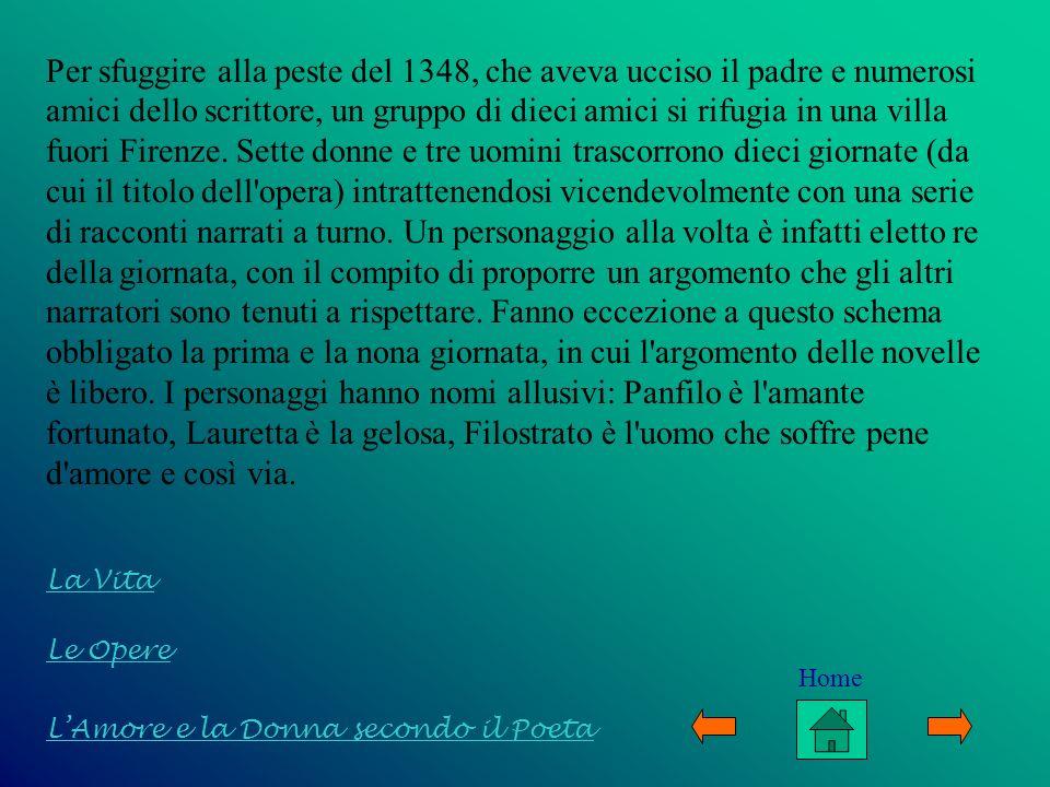 Le Opere LAmore e la Donna secondo il Poeta La Vita Il Filocolo Composto tra il 1336 ed il 1338, è un romanzo in prosa in 5 libri, dedicato a Fiammetta.