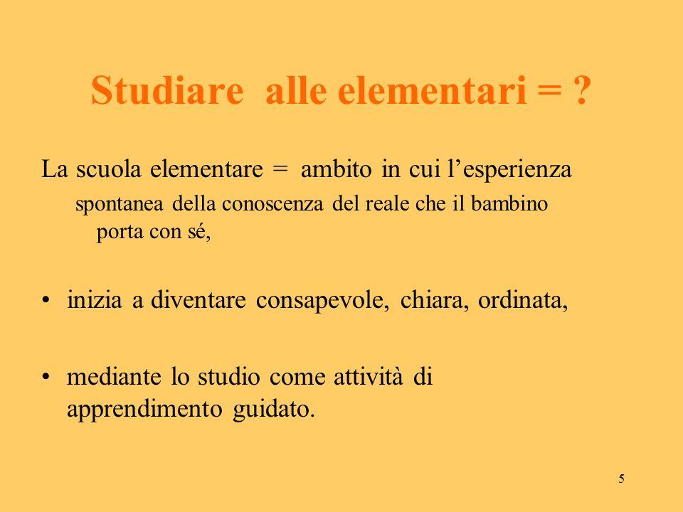 4 Studiare = ? Parlare dello studio vuol dire parlare di educazione, perché studiare significa prendere coscienza della ricchezza e della varietà del