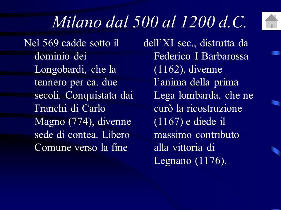 Nel 569 cadde sotto il dominio dei Longobardi, che la tennero per ca.