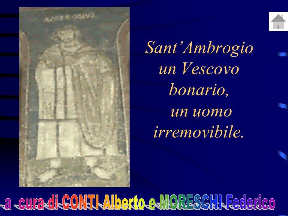 SantAmbrogio un Vescovo bonario, un uomo irremovibile.