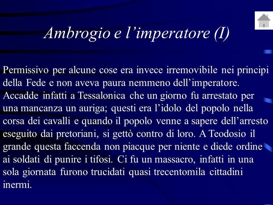 Permissivo per alcune cose era invece irremovibile nei principi della Fede e non aveva paura nemmeno dellimperatore.