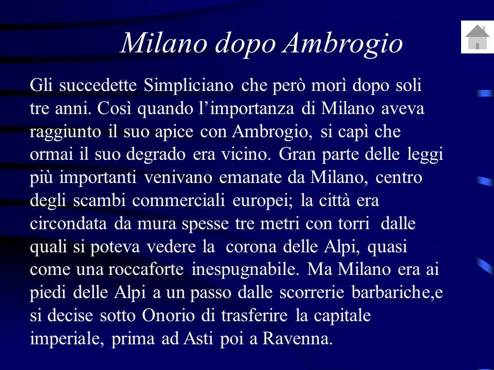 Gli succedette Simpliciano che però morì dopo soli tre anni.