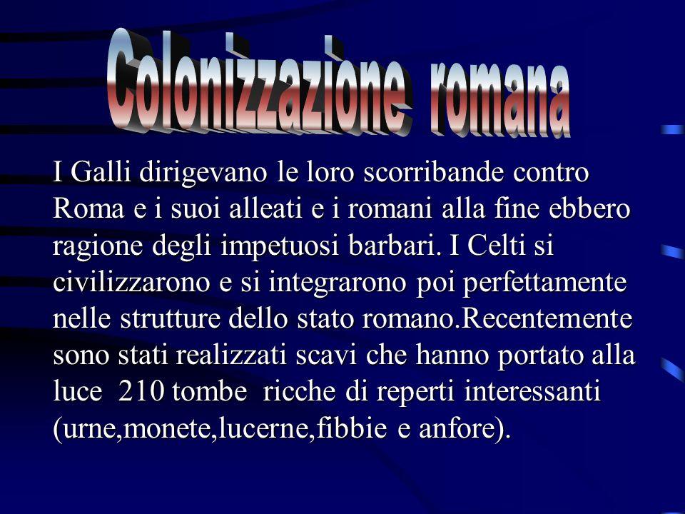I Galli dirigevano le loro scorribande contro Roma e i suoi alleati e i romani alla fine ebbero ragione degli impetuosi barbari.