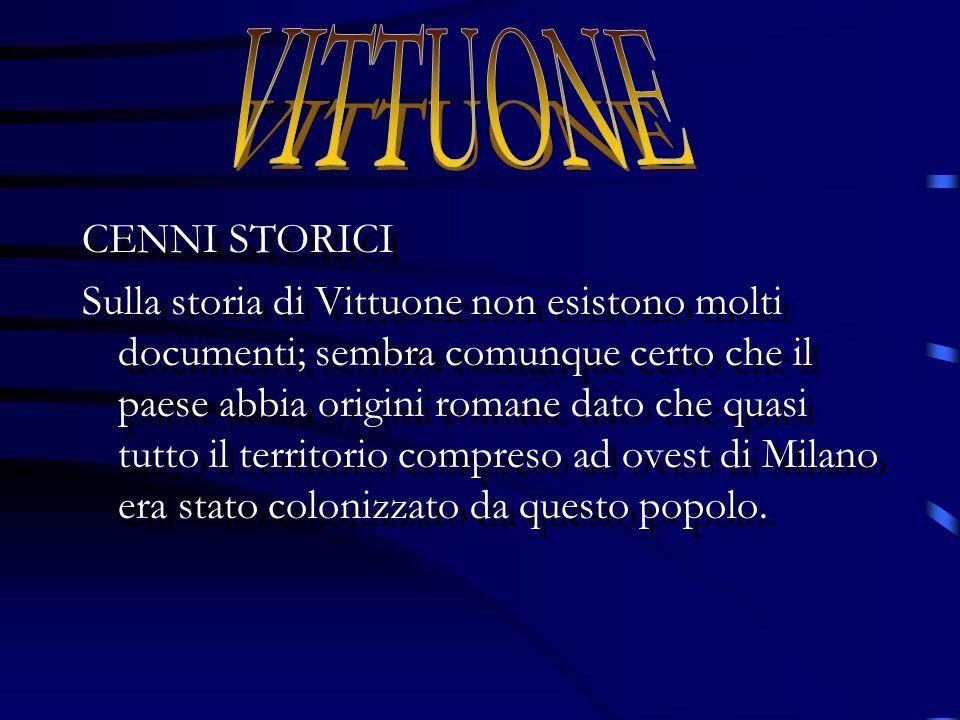 CENNI STORICI Sulla storia di Vittuone non esistono molti documenti; sembra comunque certo che il paese abbia origini romane dato che quasi tutto il territorio compreso ad ovest di Milano era stato colonizzato da questo popolo.