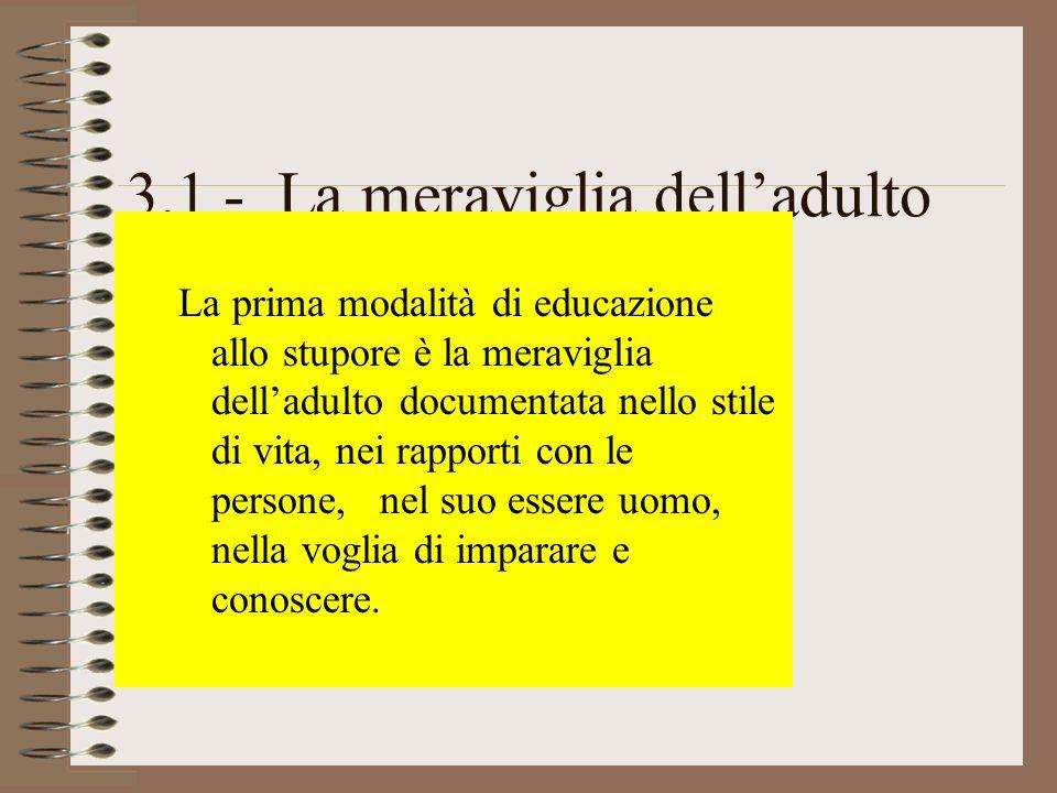 3 - Linee operative Educare allo stupore non solo è necessario, ma anche possibile dentro e fuori la scuola.