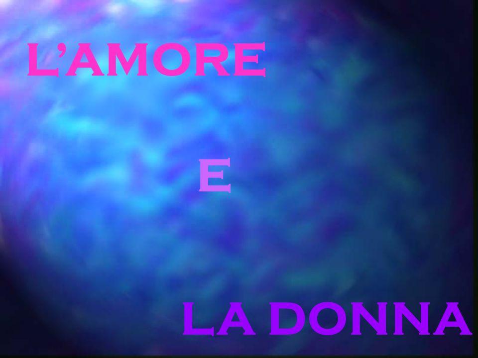 LAMORE E LA DONNA