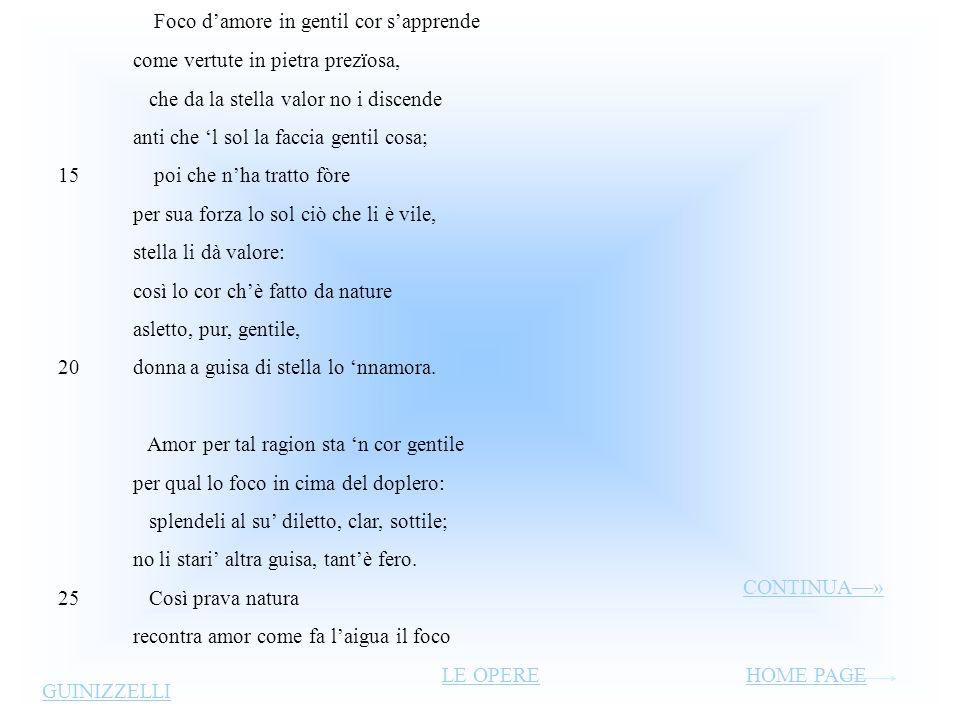 Al cor gentil rempaira sempre amore Questa canzone è il testo più celebre di Guinnizzelli, e si può considerare il vero e proprio manifesto di una nuo