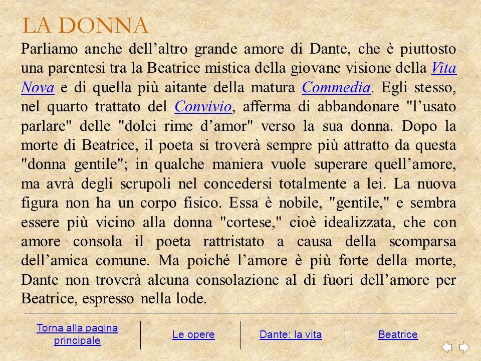 Parliamo anche dellaltro grande amore di Dante, che è piuttosto una parentesi tra la Beatrice mistica della giovane visione della Vita Nova e di quell