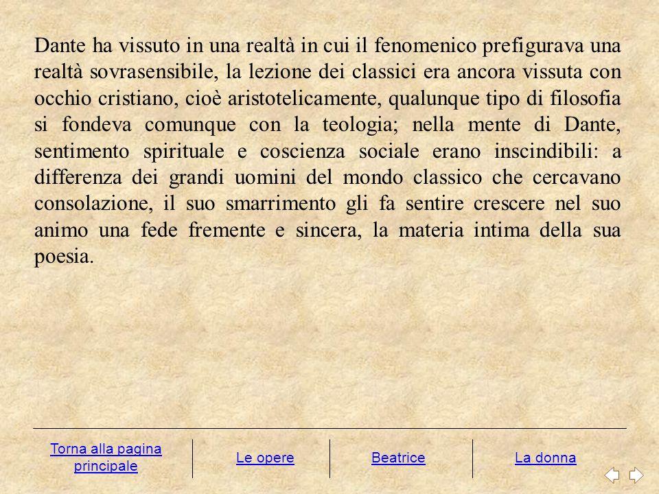 Dante ha vissuto in una realtà in cui il fenomenico prefigurava una realtà sovrasensibile, la lezione dei classici era ancora vissuta con occhio crist