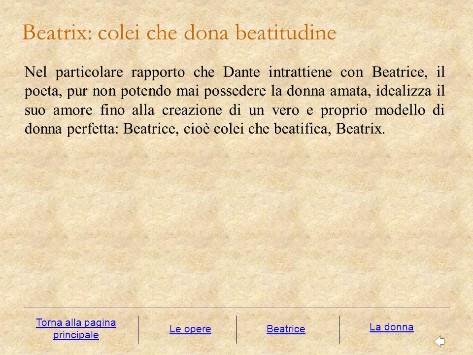 Nel particolare rapporto che Dante intrattiene con Beatrice, il poeta, pur non potendo mai possedere la donna amata, idealizza il suo amore fino alla