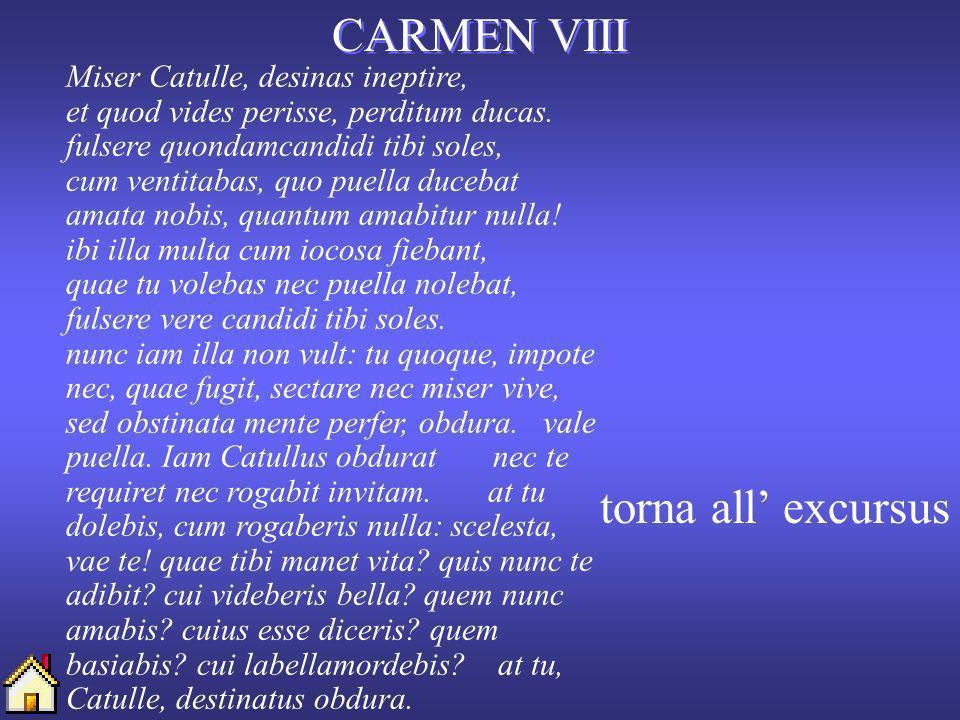 CARMEN LXXII Dicebas quondam solum te nosse Catullum, Lesbia, nec prae me velle tenere Iovem.