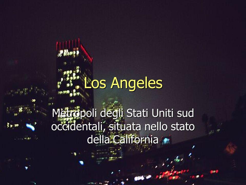 Los Angeles Metropoli degli Stati Uniti sud occidentali, situata nello stato della California
