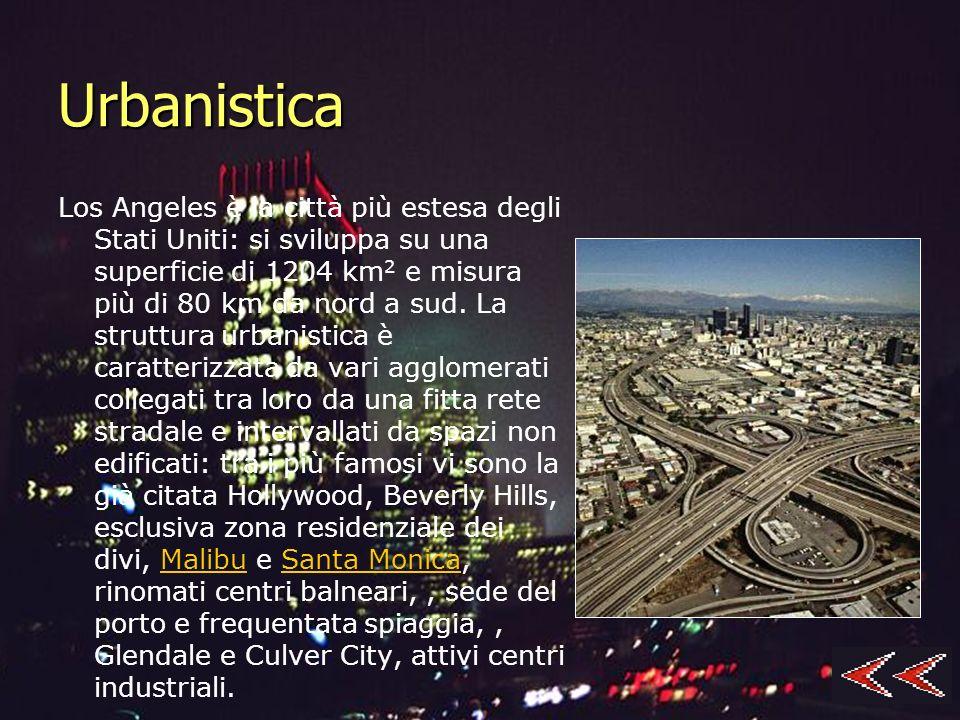 Urbanistica Los Angeles è la città più estesa degli Stati Uniti: si sviluppa su una superficie di 1204 km 2 e misura più di 80 km da nord a sud. La st