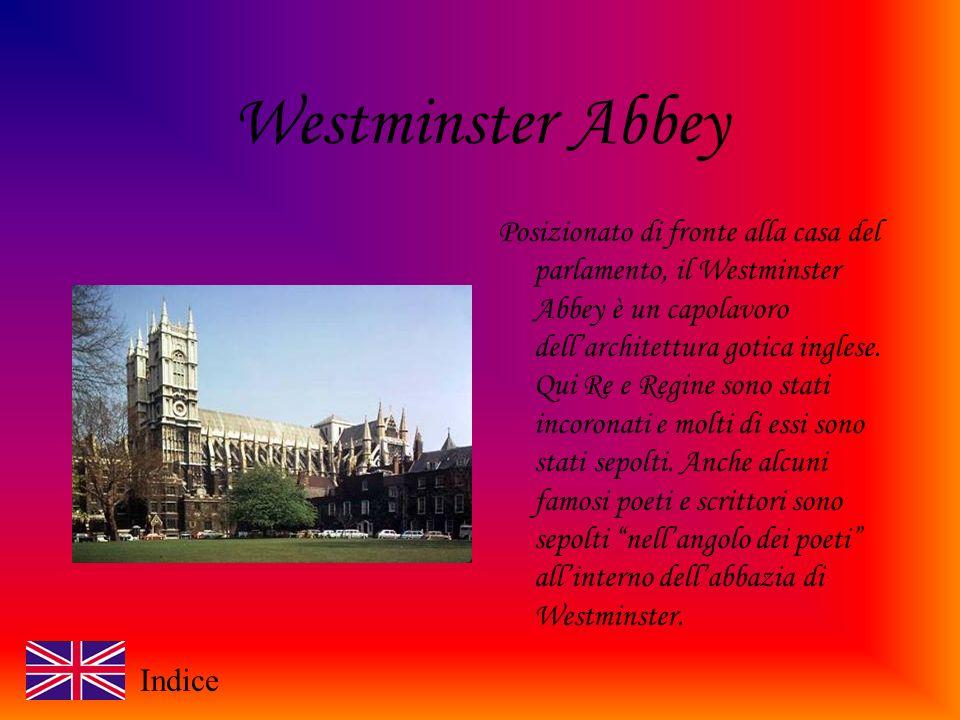 Westminster Abbey Posizionato di fronte alla casa del parlamento, il Westminster Abbey è un capolavoro dellarchitettura gotica inglese.